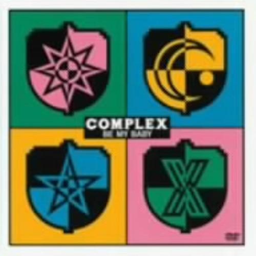 【中古】COMPLEX/BE MY BABY 【DVD】/COMPLEX