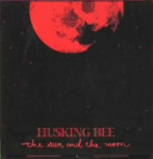 【中古】THE SUN AND THE MOON/HUSKING BEE