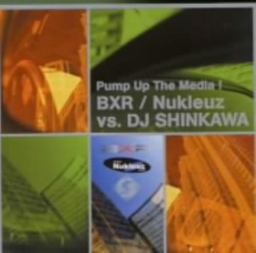 【中古】パンプ・アップ・ザ・メディア! BXR/ニュークルーズ・ヴァーサス・DJ シンカワ/オムニバス