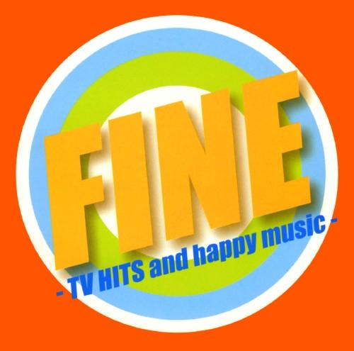 【中古】FINE−TV HITS and happy music−/オムニバス