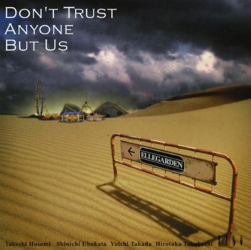 【中古】DON'T TRUST ANYONE BUT US/ELLEGARDEN