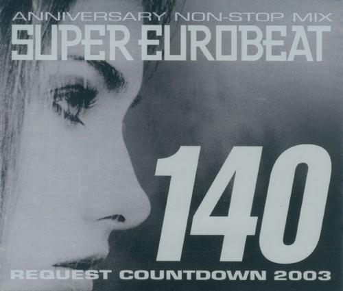 【中古】スーパー・ユーロビート VOL.140〜リクエスト・カウントダウン・2003〜/オムニバス
