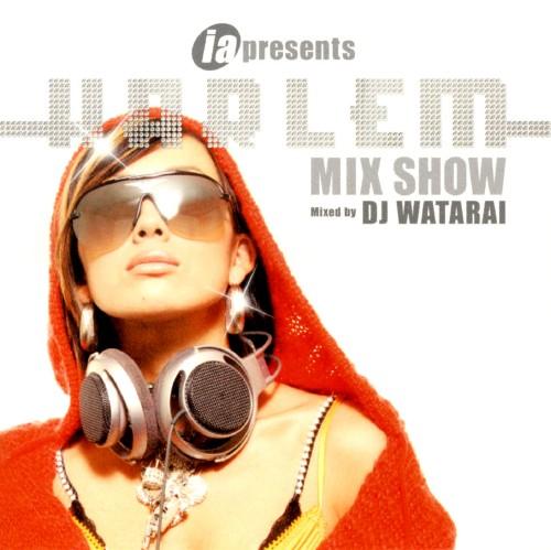 【中古】ia presents HARLEM MIX SHOW mixed by DJ Watarai/オムニバス
