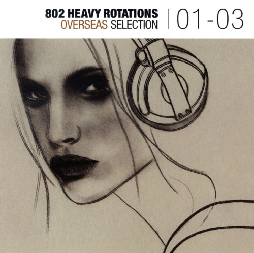 【中古】802 HEAVY ROTATIONS〜OVERSEAS SELECTION '01〜'03/オムニバス