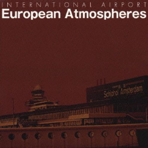 【中古】International Airport〜European Atmosphers/オムニバス