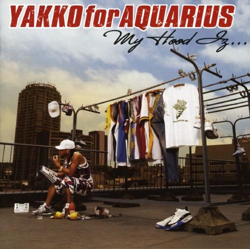 【中古】MY HOOD IZ.../YAKKO for AQUARIUS