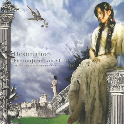 【中古】Destination/FictionJunction YUUKA