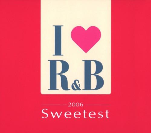 【中古】I LOVE R&B 2006 ザ・スウィーテスト/オムニバス