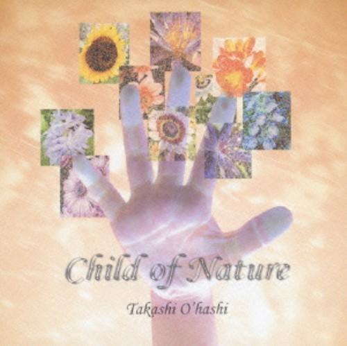 【中古】CHILD OF NATURE/大橋隆志