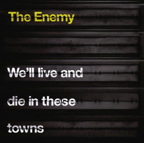 【中古】We'll Live and Die In These Towns(初回限定特別価格盤)/エナミー