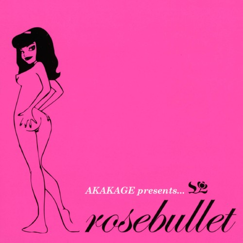 【中古】AKAKAGE presents Rosebullet mixed by AKAKAGE/オムニバス