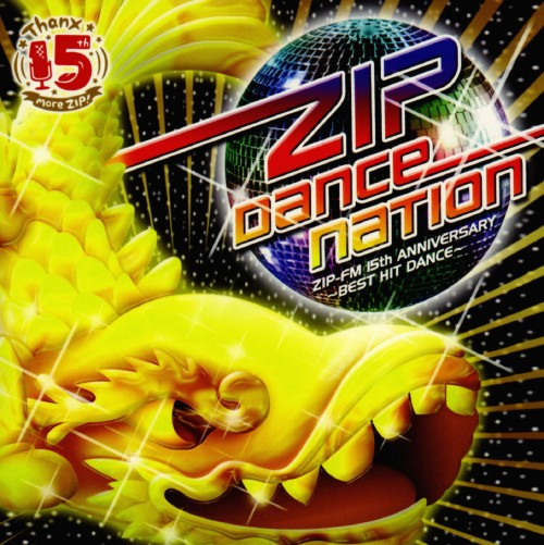 【中古】ZIP DANCE NATION ZIP−FM 15th ANNIVERSARY 〜BEST HIT DANCE〜/オムニバス