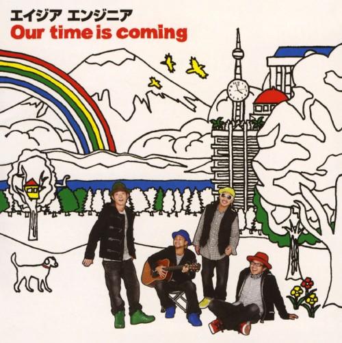 【中古】Our time is coming/エイジアエンジニア