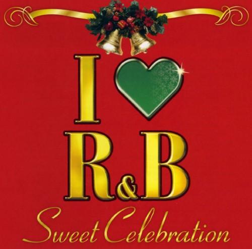 【中古】I LOVE R&B〜スウィート・セレブレーション/オムニバス