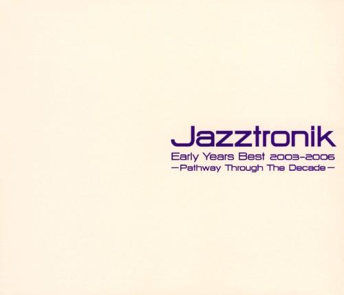 【中古】Jazztronik Early Years Best 2003−2006〜Pathway Through The Decade/Jazztronik