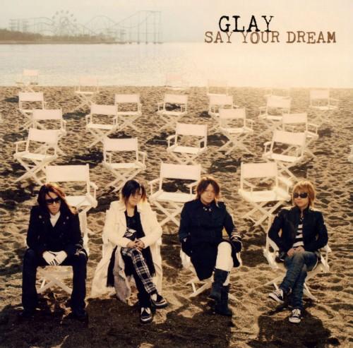 【中古】Say Your Dream/GLAY
