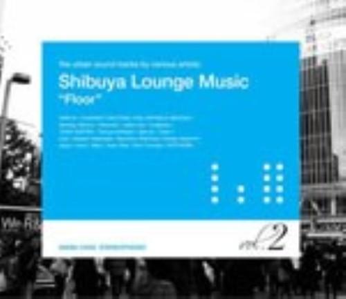 【中古】Shibuya Lounge Music(2)/オムニバス