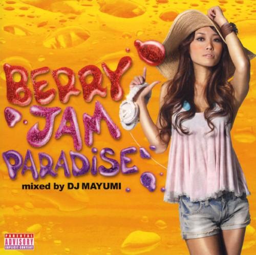 【中古】BERRY JAM PARADISE mixed by DJ MAYUMI/オムニバス