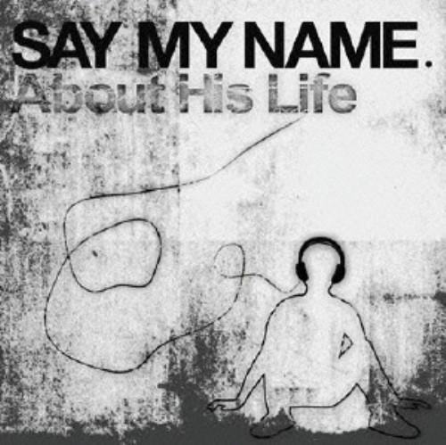 【中古】About His Life/SAY MY NAME.