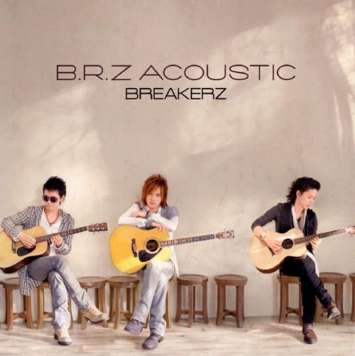 【中古】B.R.Z ACOUSTIC/BREAKERZ