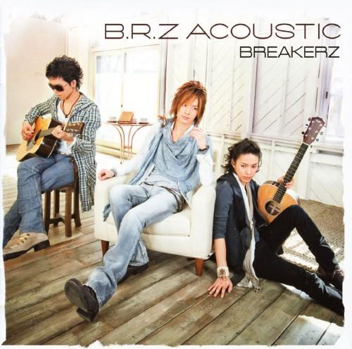 【中古】B.R.Z ACOUSTIC(初回生産限定盤)(DVD付)/BREAKERZ