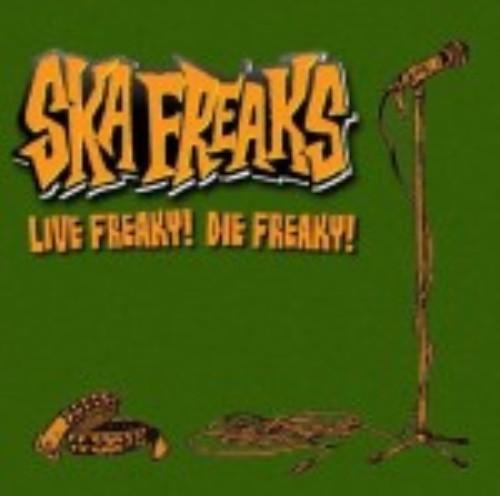 【中古】Live Freaky!Die Freaky!/SKA FREAKS