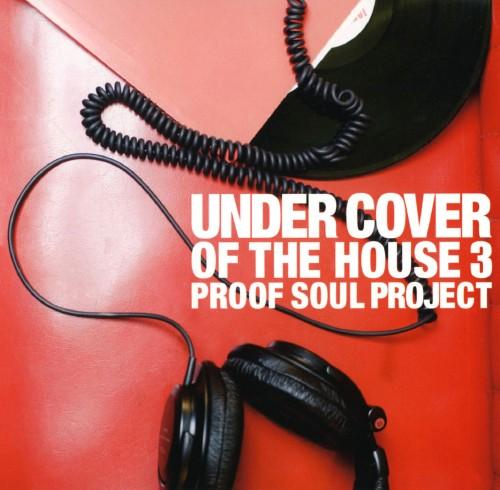 【中古】UNDER COVER OF THE HOUSE3/PROOF SOUL PROJECT