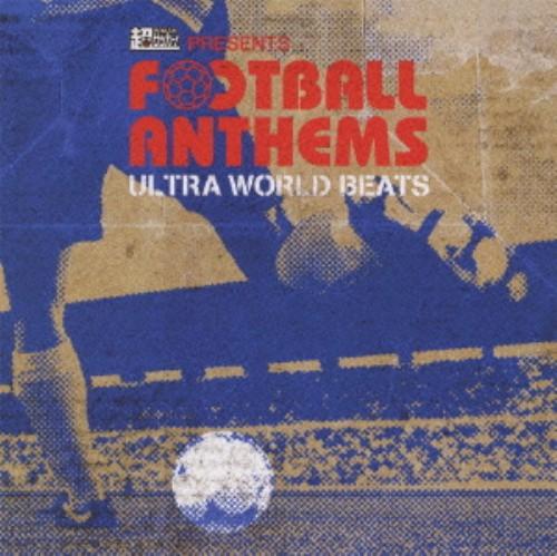 【中古】超ワールドサッカー presents FOOTBALL ANTHEMS −Ultra World Beats−/オムニバス