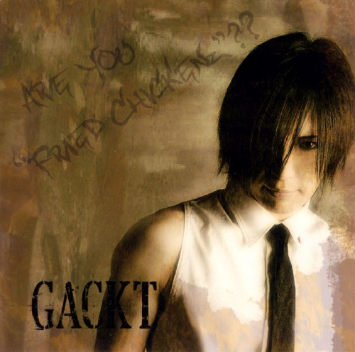 【中古】ARE YOU FRIED CHICKENz ??/GACKT