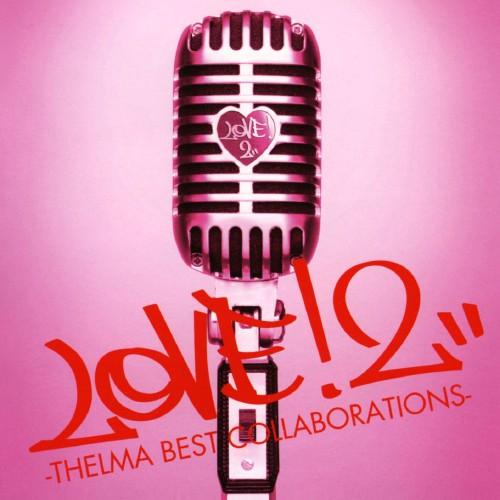 【中古】LOVE!2−THELMA BEST COLLABORATIONS−/青山テルマ