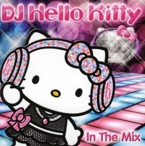 【中古】DJ ハローキティ・イン・ザ・ミックス/DJ ハローキティ