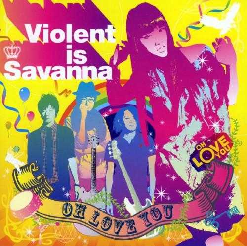 【中古】OH LOVE YOU/Violent is Savanna