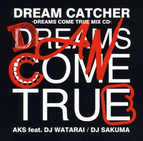 【中古】DREAM CATCHER −DREAMS COME TRUE MIX CD−/AKS feat.DJ WATARAI/DJ SAKUMA
