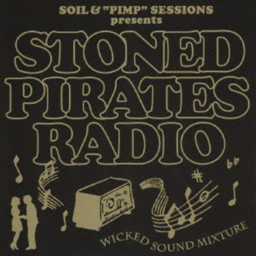 【中古】SOIL& PIMP SESSIONS Presents STONED PIRATES RADIO/SOIL&'PIMP'SESSIONS