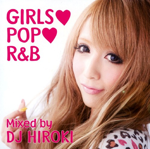 【中古】GIRLS POP R&B Mixed by DJ HIROKI/DJ HIROKI