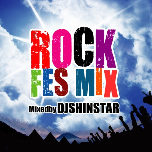 【中古】ROCK FES MIX!!Mixed by DJ Shinstar/DJ Shinstar
