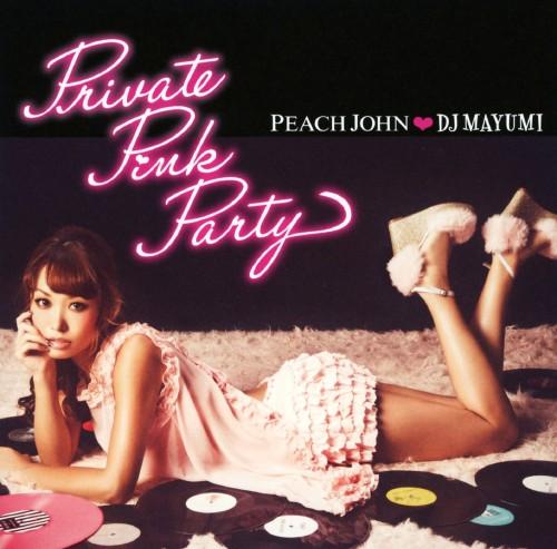 【中古】PEACH JOHN×DJ MAYUMI Private Pink Party/DJ MAYUMI