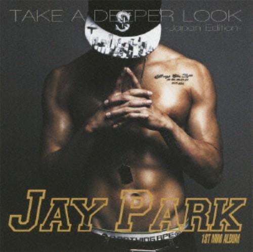 【中古】TAKE A DEEPER LOOK ‐Japan Edition‐/JAY PARK