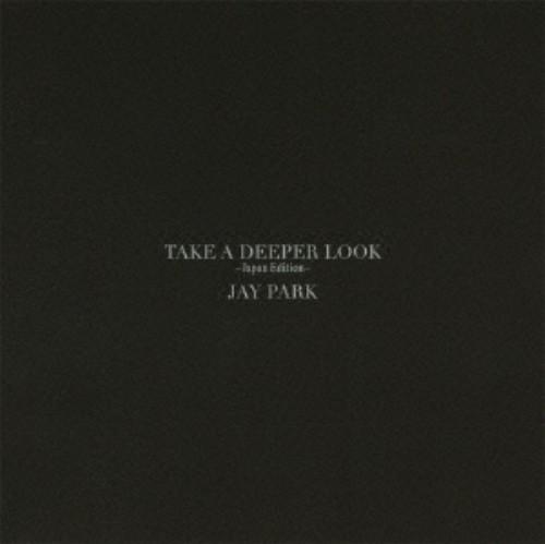 【中古】TAKE A DEEPER LOOK ‐Japan Edition‐(初回限定盤)(DVD付)/JAY PARK
