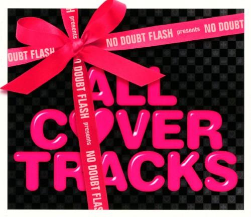 【中古】NO DOUBT FLASH presents ALL COVER TRACKS/オムニバス