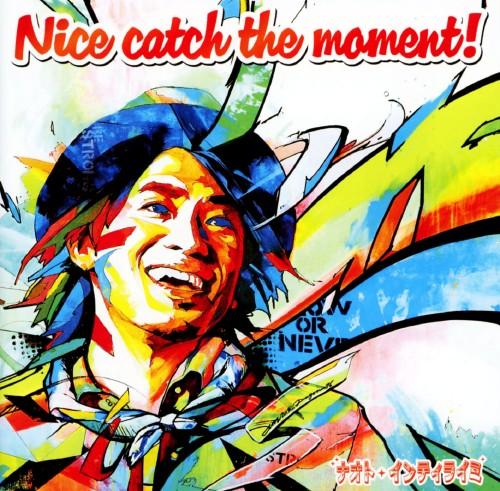 【中古】Nice catch the moment !(初回限定盤)(DVD付)/ナオト・インティライミ