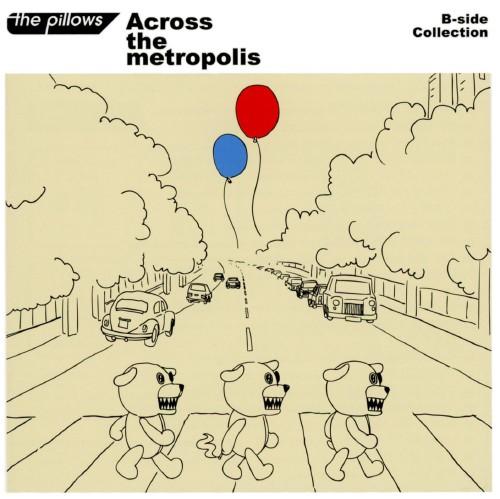 【中古】B−side Collection「Across the metropolis」/the pillows