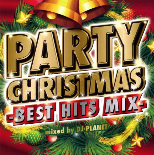 【中古】PARTY CHRISTMAS −BEST HITS MIX−/DJ PLANET