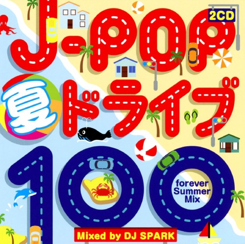 【中古】J−POP 夏ドライブ 100−forever Summer Mix−Mixed by DJ SPARK/DJ SPARK