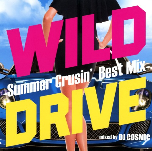 【中古】WILD DRIVE−Summer Crusin' Best Mix/DJ COSMIC