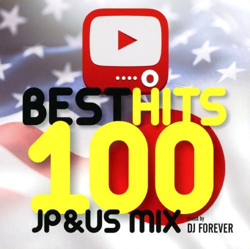 【中古】BEST HITS 100〜JP&US MIX〜 mixed by DJ FOREVER/DJ FOREVER