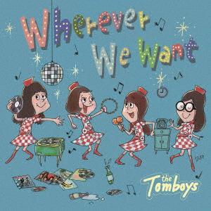 【中古】Wherever We Want/TOMBOYS