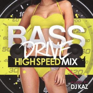 【中古】BASE DRIVE−HIGH SPEED MIX−mixed by DJ KAZ/DJ KAZ