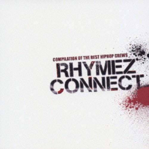【中古】RHYMEZ CONNECT〜COMPILATION OF THE BEST HIPHOP CREWS/オムニバス