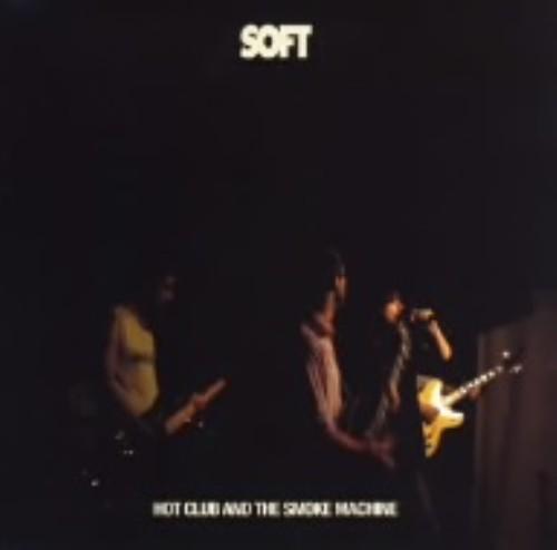 【中古】Hot Club AND the Smoke Machine/SOFT